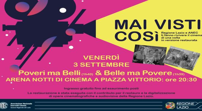"""3 settembre 2021 """"Poveri ma belli"""" e """"Belle ma povere"""" a Notti di Cinema a Piazza Vittorio"""