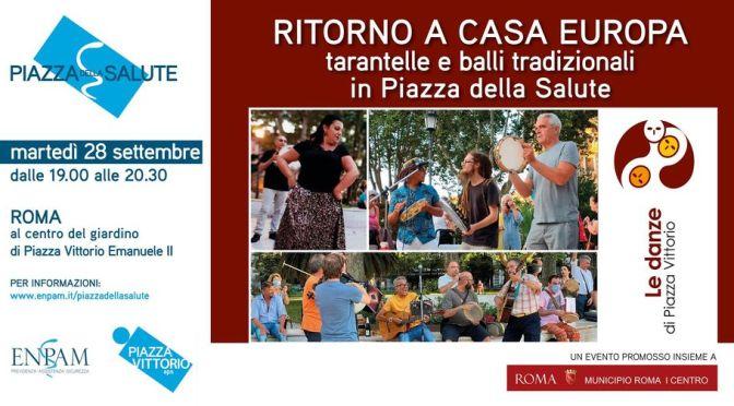 """28 settembre 2021:  """"Ritorno a casa Europa – tarantelle e balli tradizionali"""" a Piazza Vittorio"""