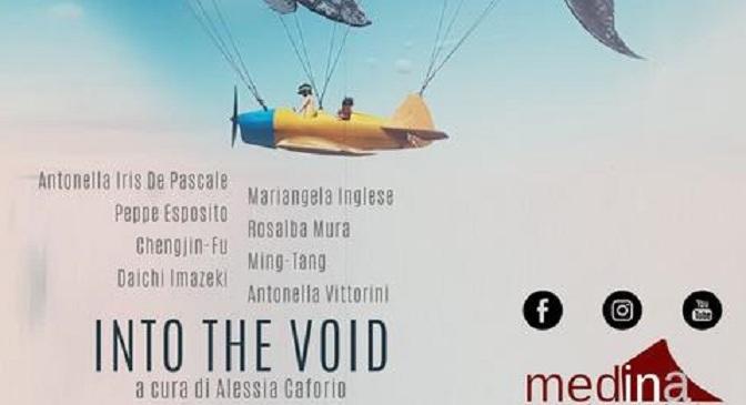 """10 – 23 settembre 2021 """"INTO THE VOID"""" mostra collettiva a cura diAlessia Caforio presso Medina Art Gallery"""