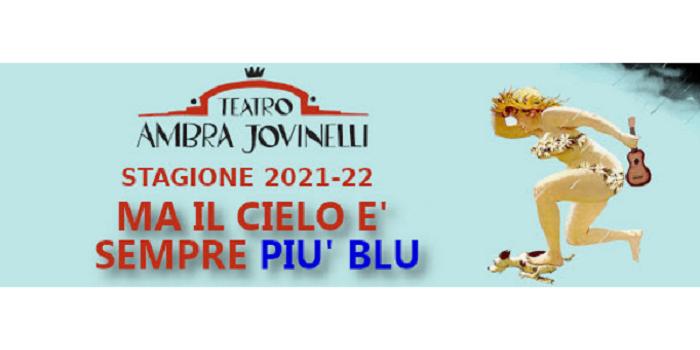 La StagIone Teatrale 2021 – 2022 del Teatro Jovinelli