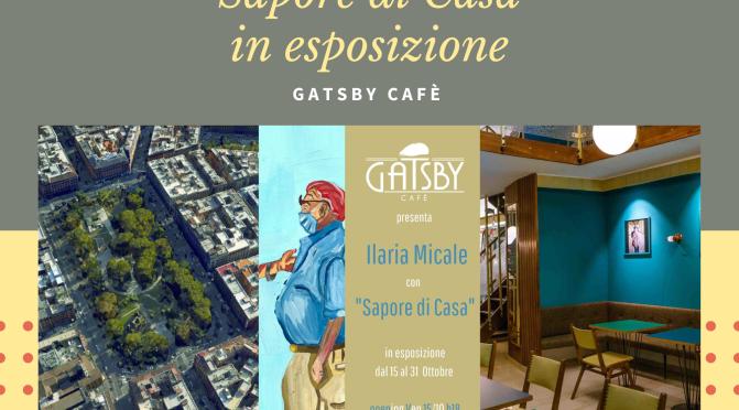 """15 – 31 ottobre 2021 """"Sapore di Casa"""" esposizione di dipinti al Gatsby Cafè"""