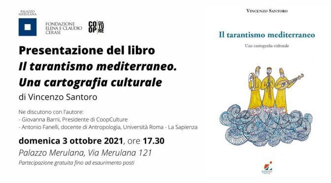 """3 ottobre 2021 Presentazione del libro """"Il tarantismo mediterraneo – Una cartografia culturale"""" al Palazzo Meulana"""