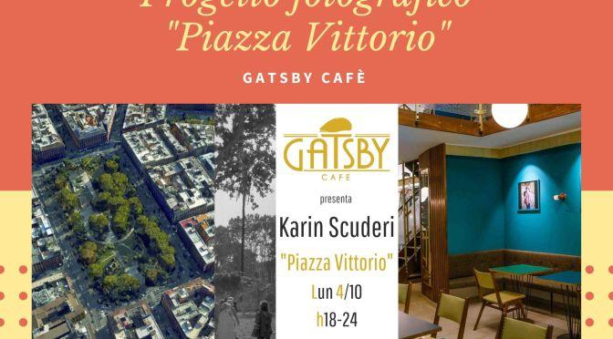 """4 – 14 ottobre 2021  Esposizione del progetto fotografico """"Piazza Vittorio"""" al Gatsby Cafè"""