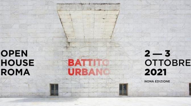 2 e 3 ottobre 2021 torna Open House Roma – Nona Edizione
